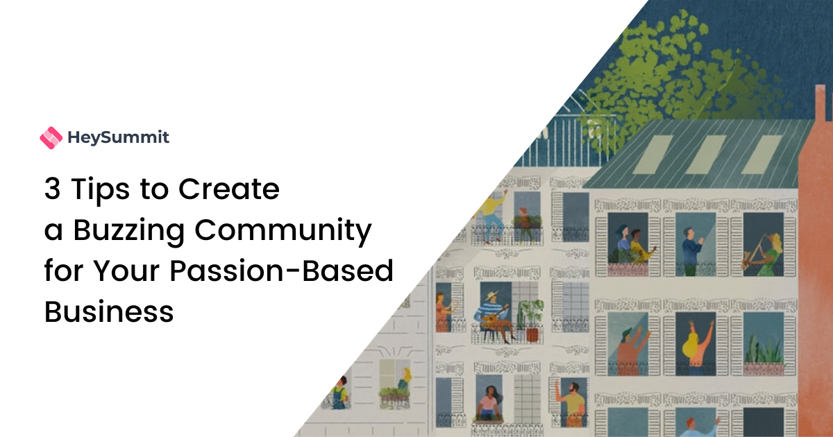 3 Tips to Create A Buzzing Community for Your Passion-Based Business
