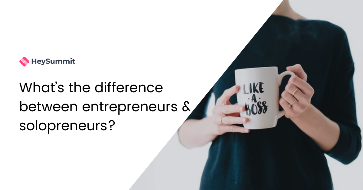 What's the difference between entrepreneurs & solopreneurs?
