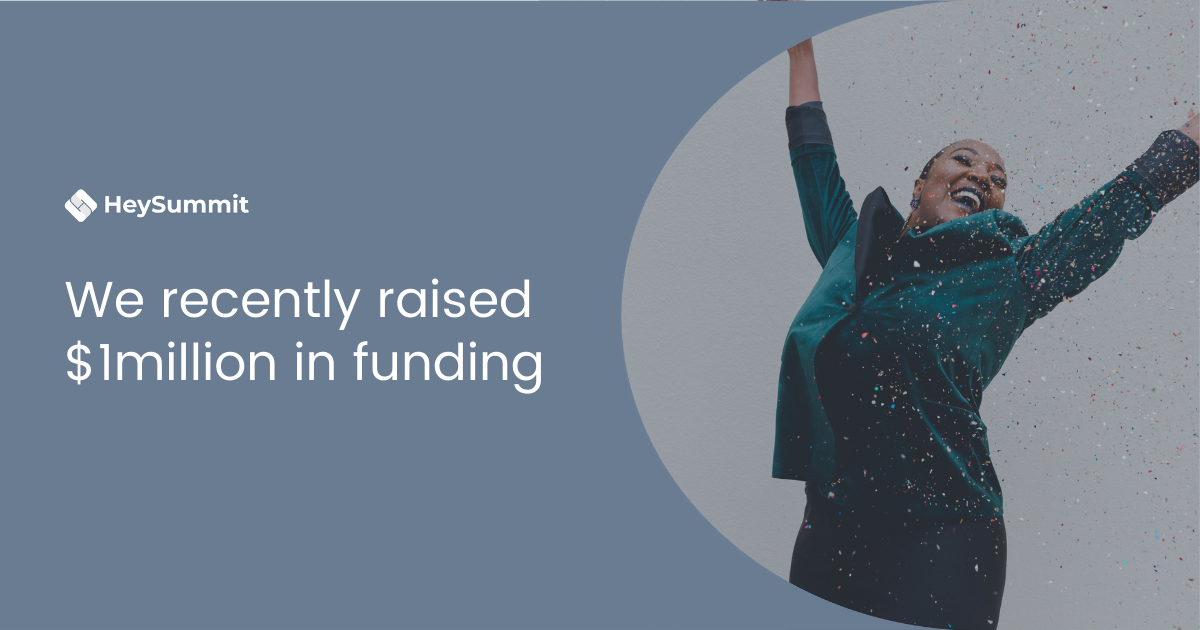 We recently raised $1 million in funding