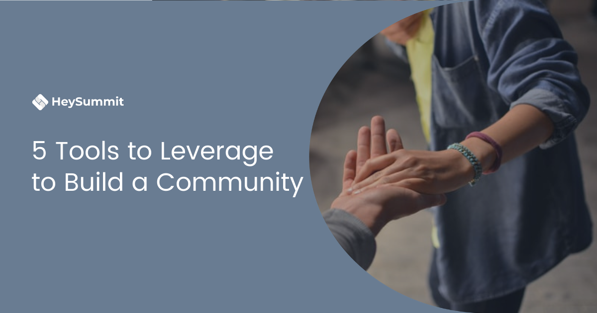 5 Tools to Leverage to Build a Community (Meetup, Slack, Discord, Commsor, Heysummit)