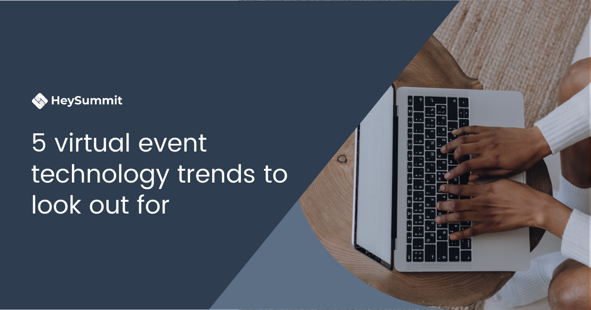 6 virtual event technology trends to look out for