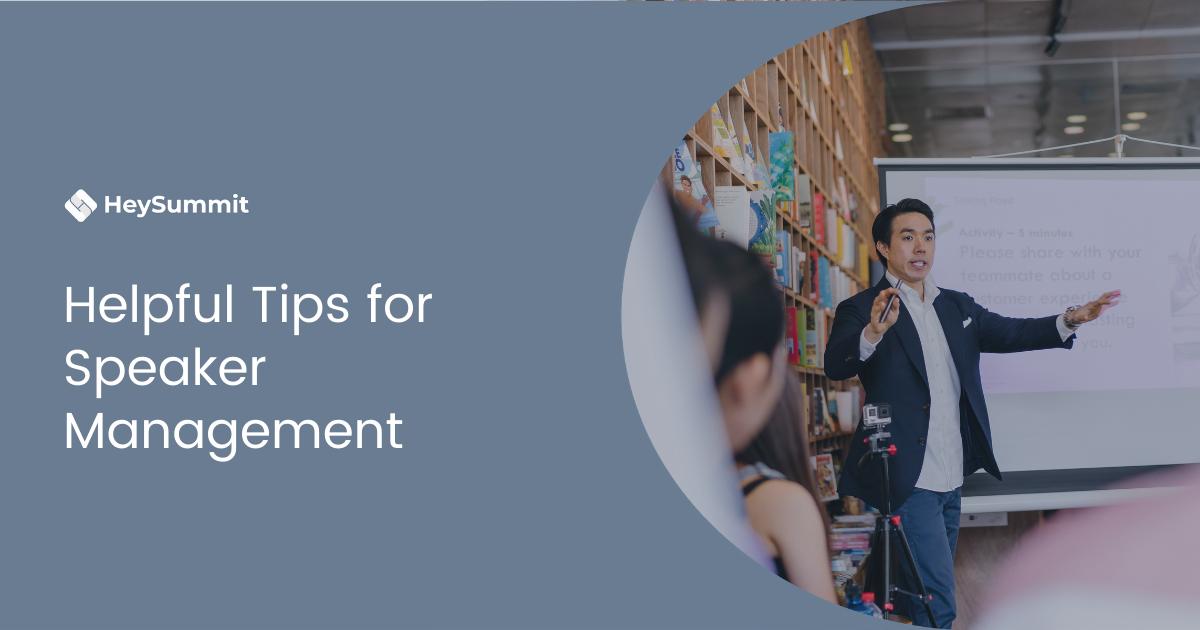 Helpful Tips for Speaker Management