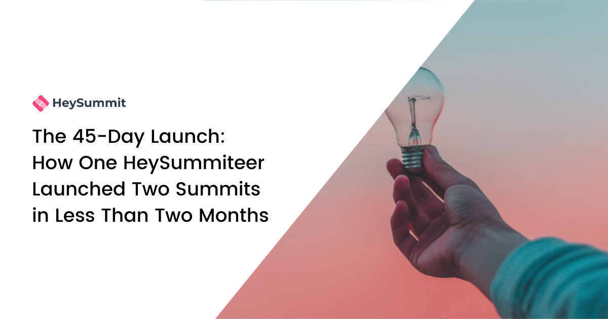 The 45-Day Launch: How One HeySummiteer Launched Two Summits in Less Than Two Months