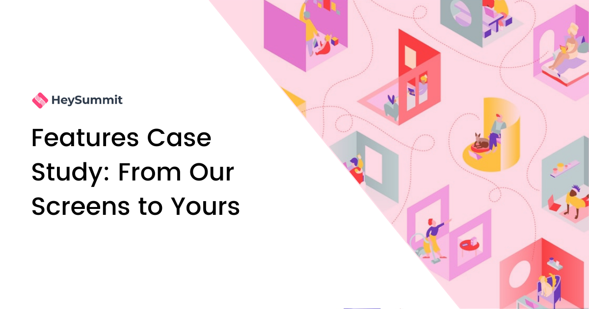 Features Case Study: From Our Screens to Yours