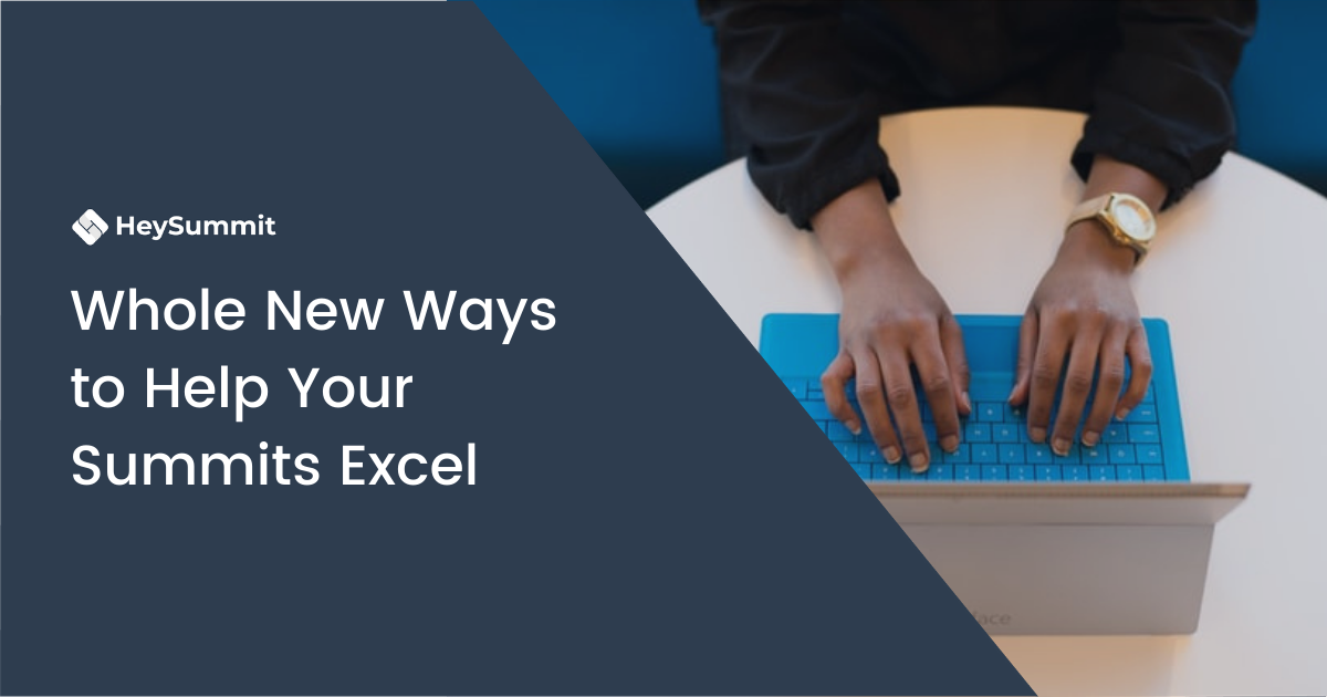 Whole New Ways to Help Your Summits Excel