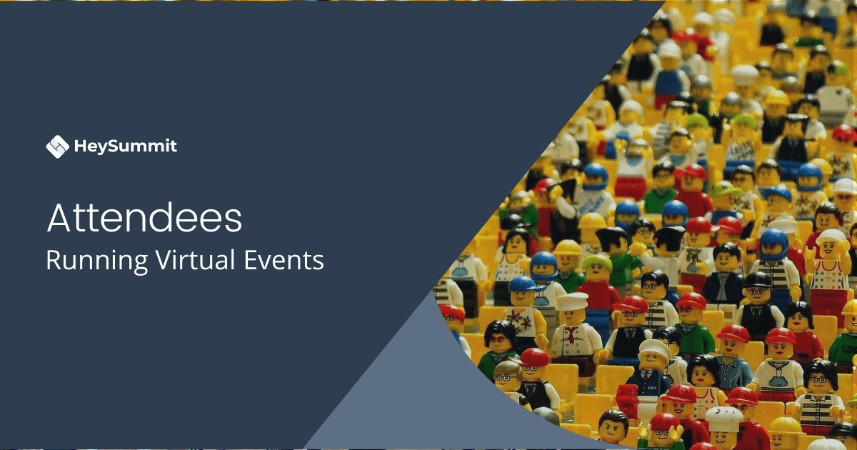 The Attendee Persona: The Heart of Your Successful Virtual Event