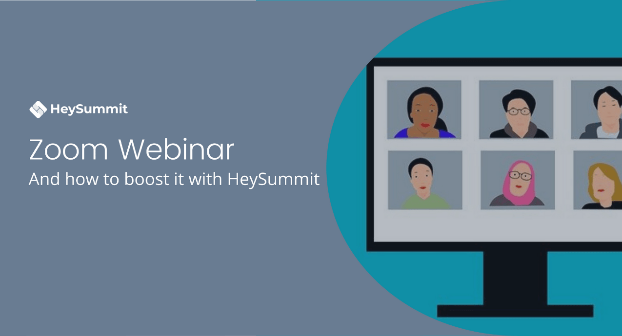 Zoom Webinar (and how to boost it with HeySummit)