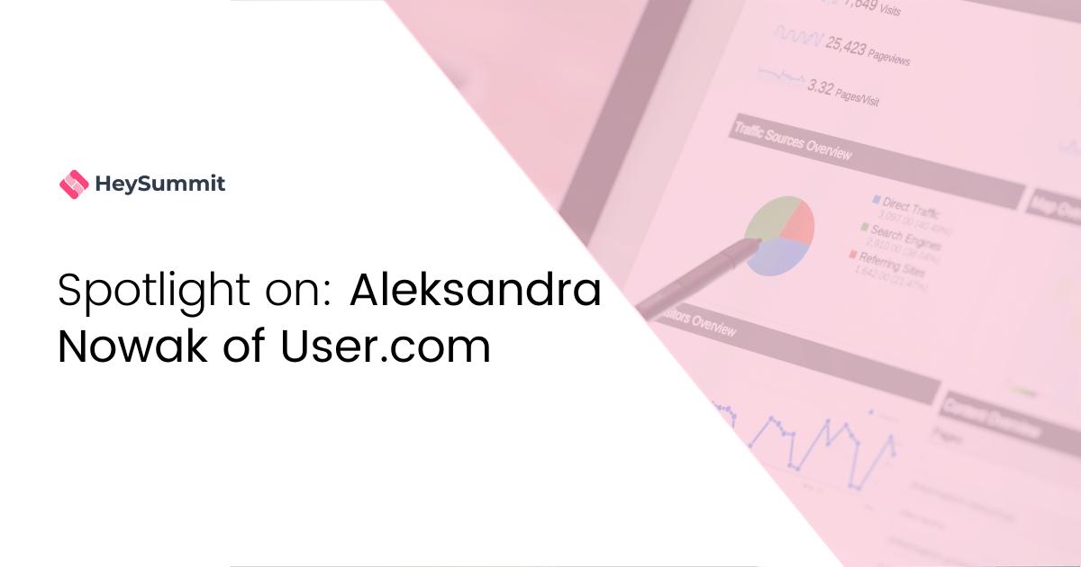 Spotlight on: Aleksandra Nowak of User.com