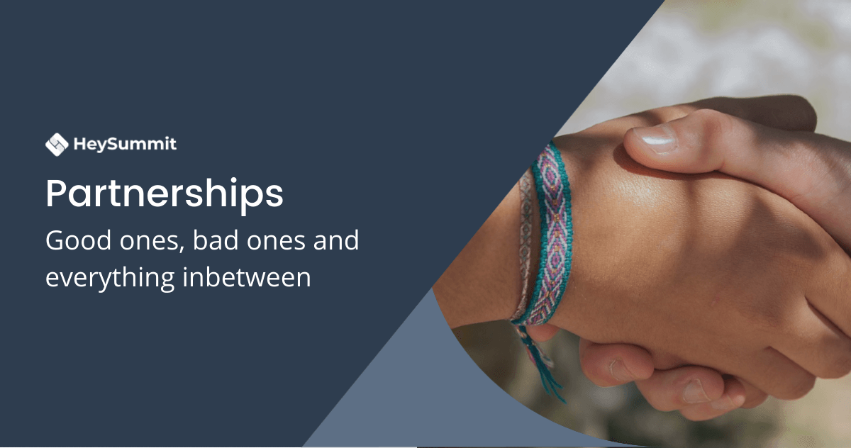 Partnerships: Good Ones, Bad Ones, and Everything Inbetween