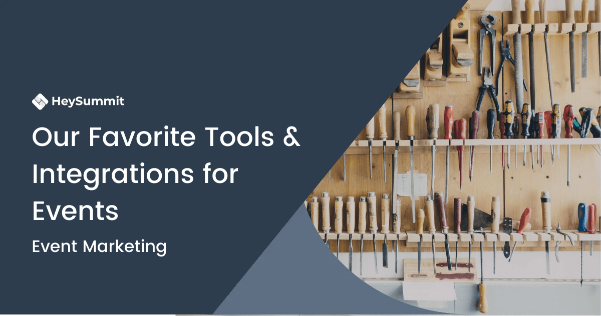 Our Favorite Tools & Integrations for Events