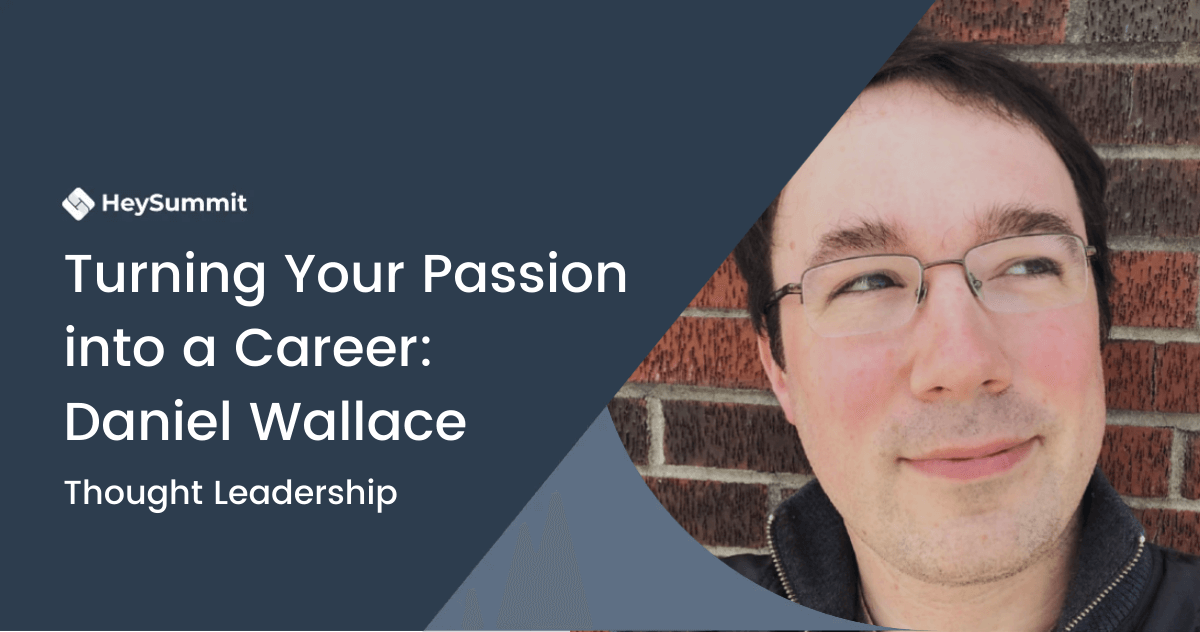 He Turned His Passion into a Career: Daniel David Wallace