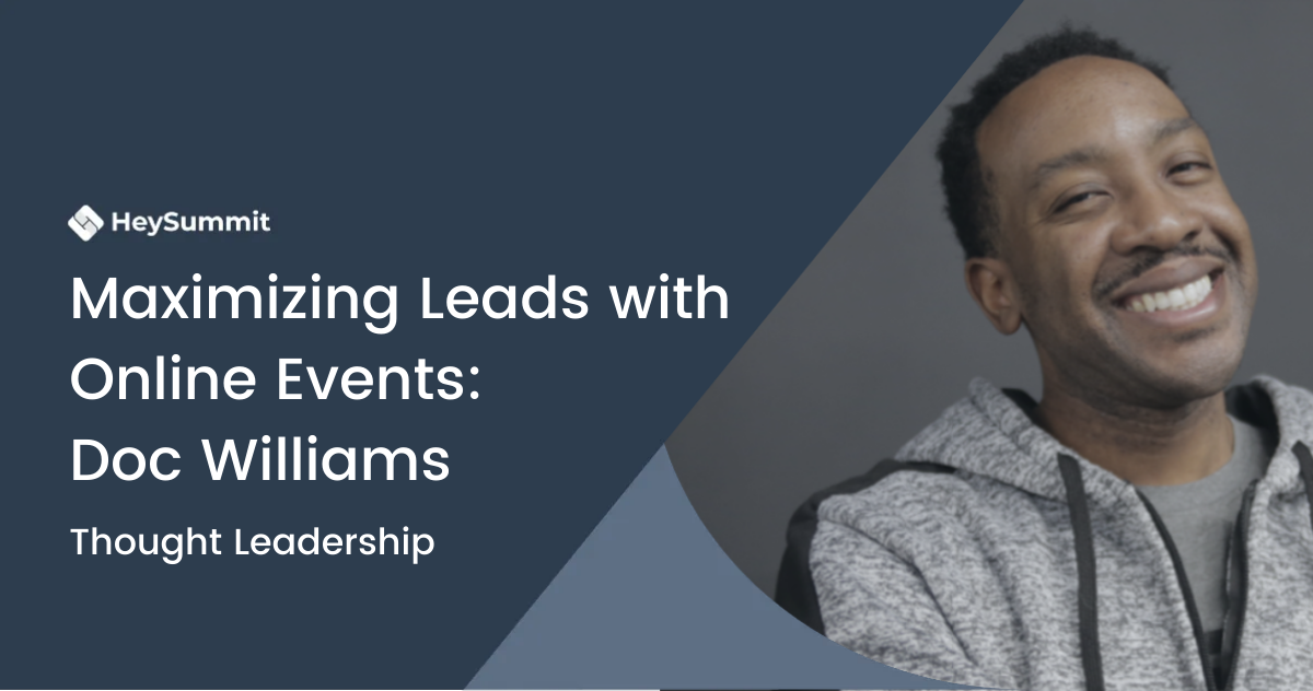 Maximizing Leads With Online Events: Doc Williams
