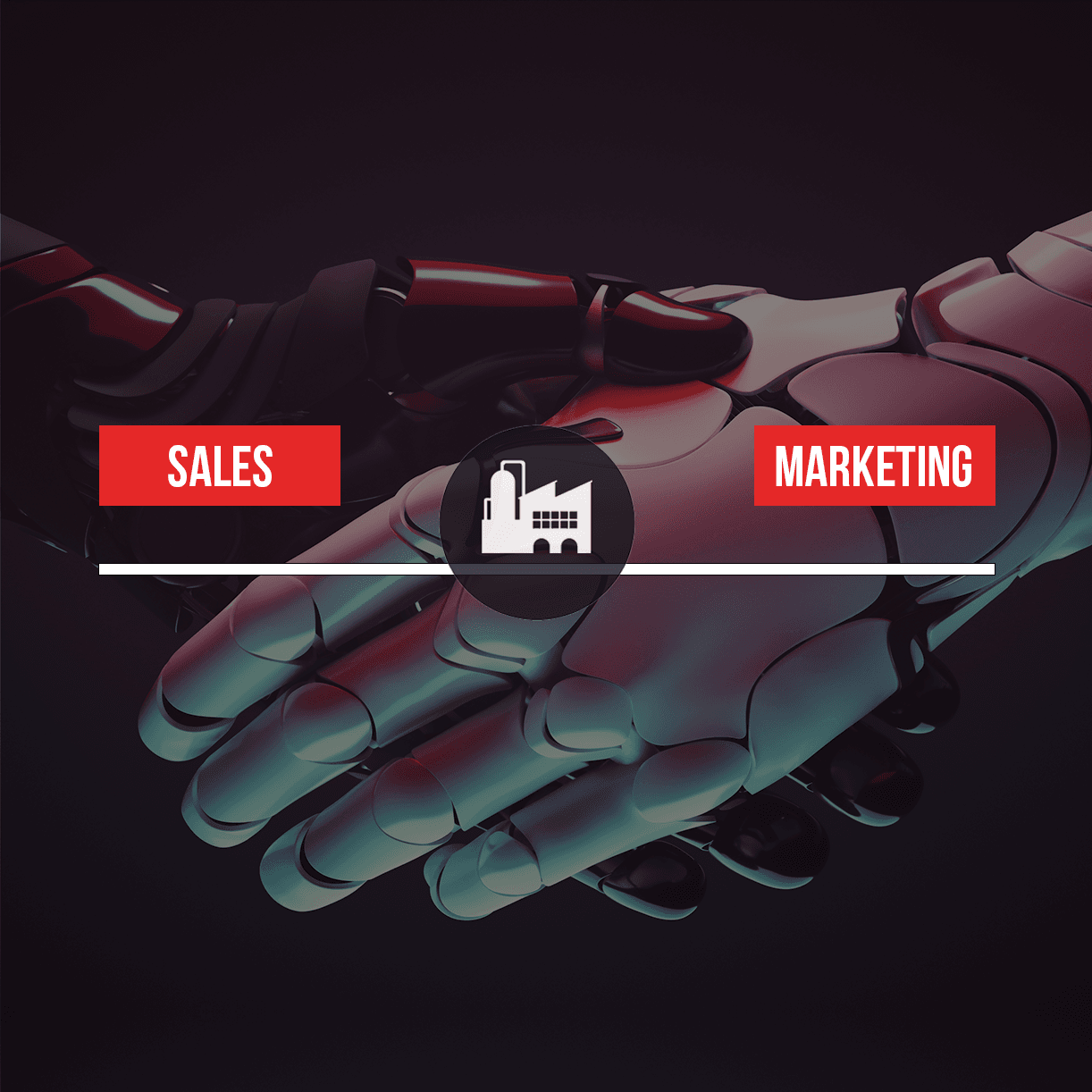 """Picture of robots doing an handshake, branded """"sales and marketing"""" with the factory icon in the middle. This is symbolising to balance the sales and marketing by using the factory"""