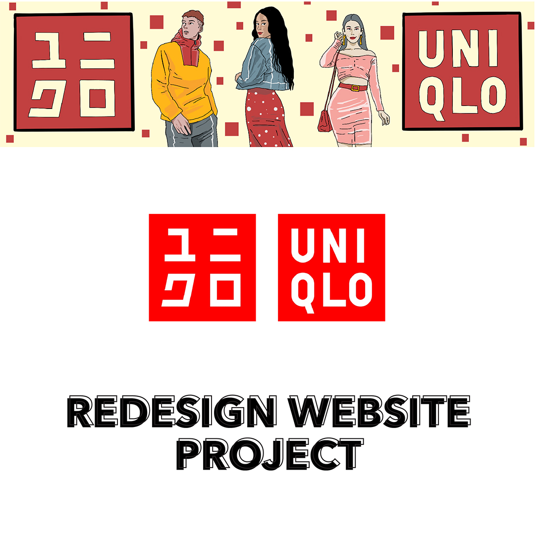 """A vector illustration of three young people two female and one male on a yellow background with red squares. On either side is the Uniqlo logo. Underneath on a white background, uppercase text reads """"REDESIGN WEBSITE PROJECT."""""""
