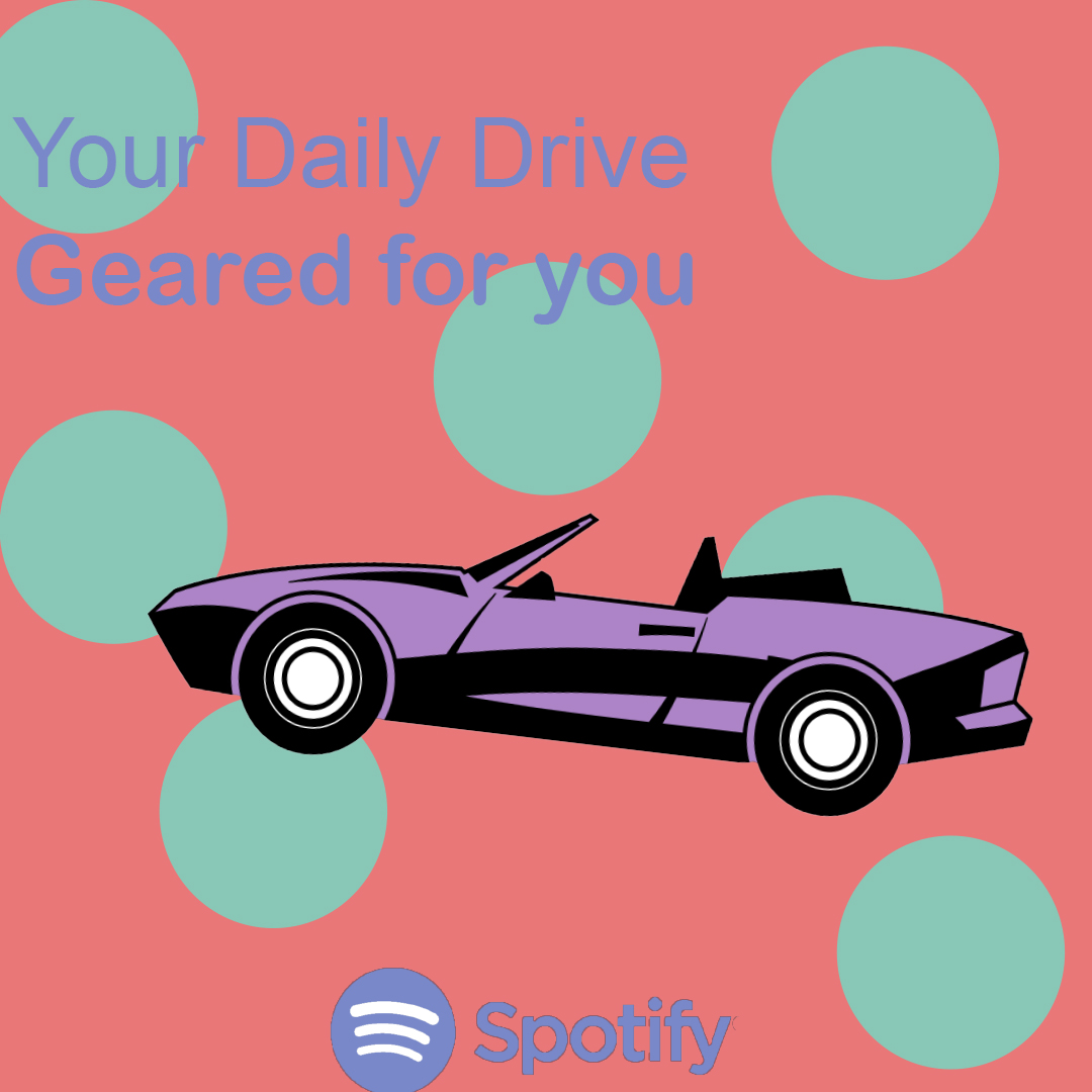 """An ad for Spotify with the logo at bottom. The background is orange with green circles. A vector illustration of a purple convertible car with type above in purple that reads """"Your Daily Drive Geared For You."""""""