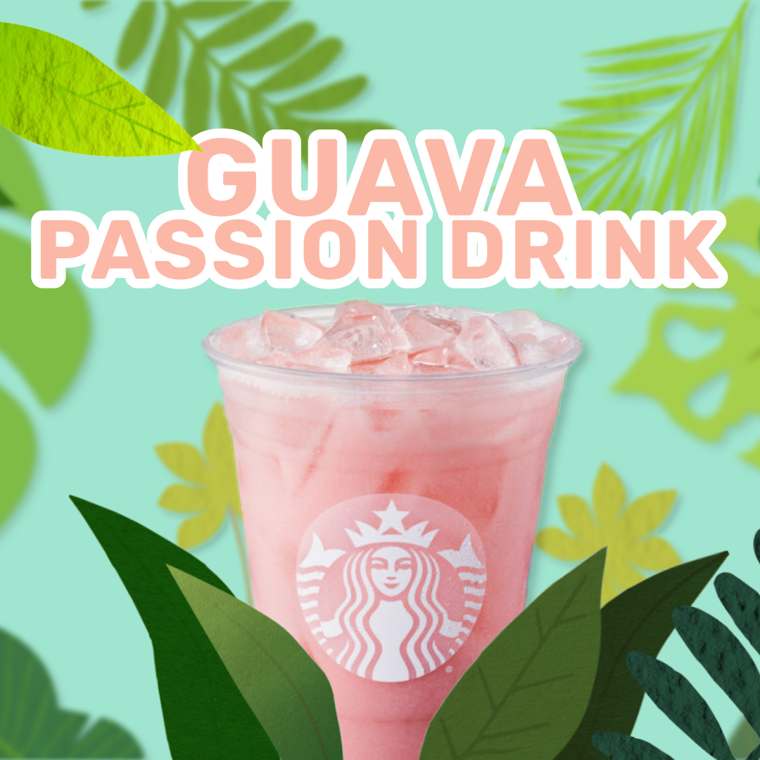"""An Starbucks advertisement showing a pink drink with the logo on the cup the background is turquoise with green leafs and the large pink text reads """"GUAVA PASSION DRINK."""""""