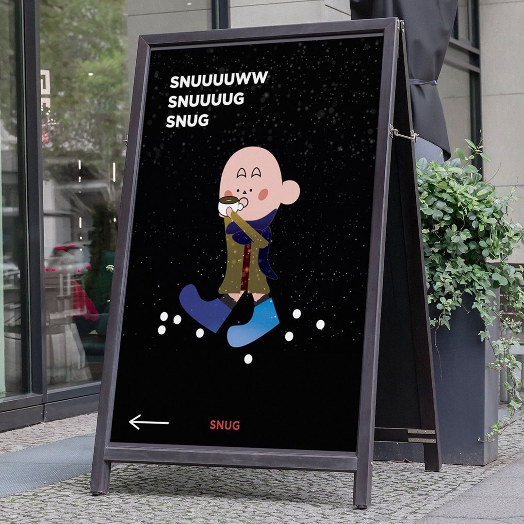 """A sandwich board outside a café shows a vector illustration of a stylized figure in blue boots drinking from a white cup. The text above reads """" SNNNNUUUWW SNUUUUG SNUG."""""""