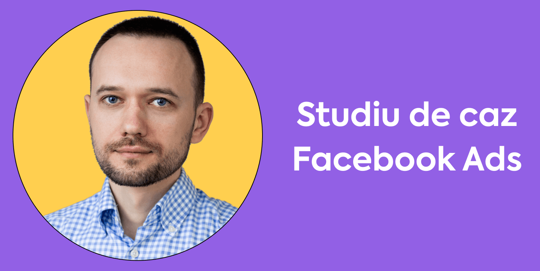 Studiu caz Facebook Ads: Scalare cont Facebook de la 0 la 319.392 lei/lună