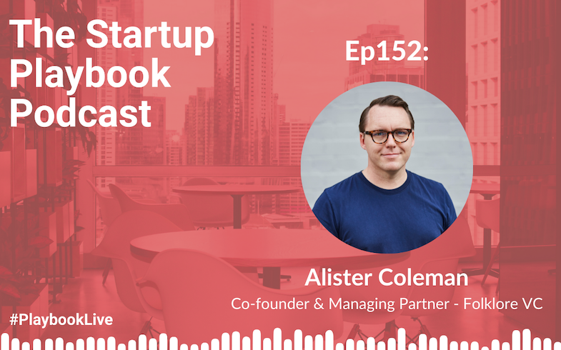 Startup Playbook: Alister Coleman (Managing Partner – Folklore VC) on due diligence, focus and multigenerational funds