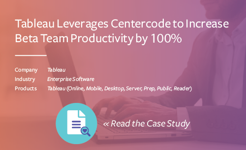 Tableau Leverages Centercode to Increase Beta Team Productivity By 100%