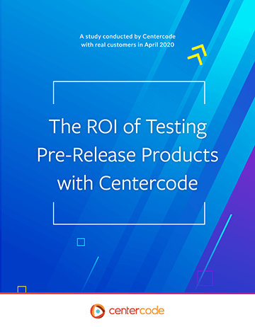Cover Image: The ROI of Testing Pre-Release Products with Centercode