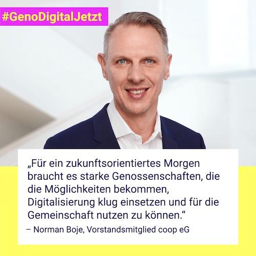 """""""Für ein zukunftsorientiertes Morgen braucht es starke Genossenschaften, die die Möglichkeiten bekommen, Digitalisierung klug einsetzen und für die Gemeinschaft nutzen zu können."""" – Norman Boje, Vorstandsmitglied coop eG"""