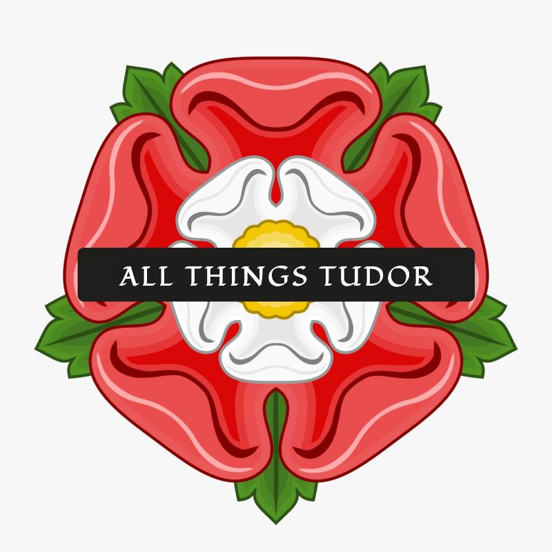 All Things Tudor
