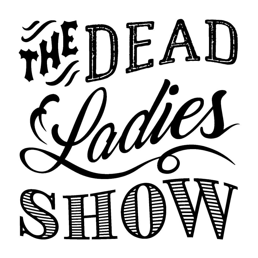 Dead Ladies Show