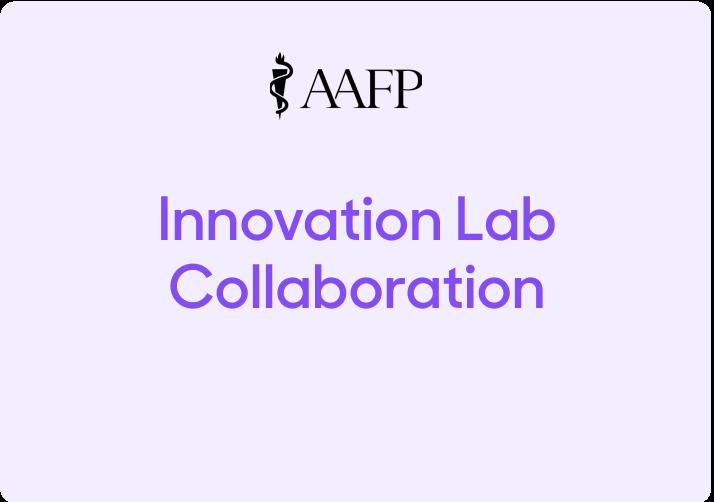 AAFP Announces New Innovation Lab Collaboration