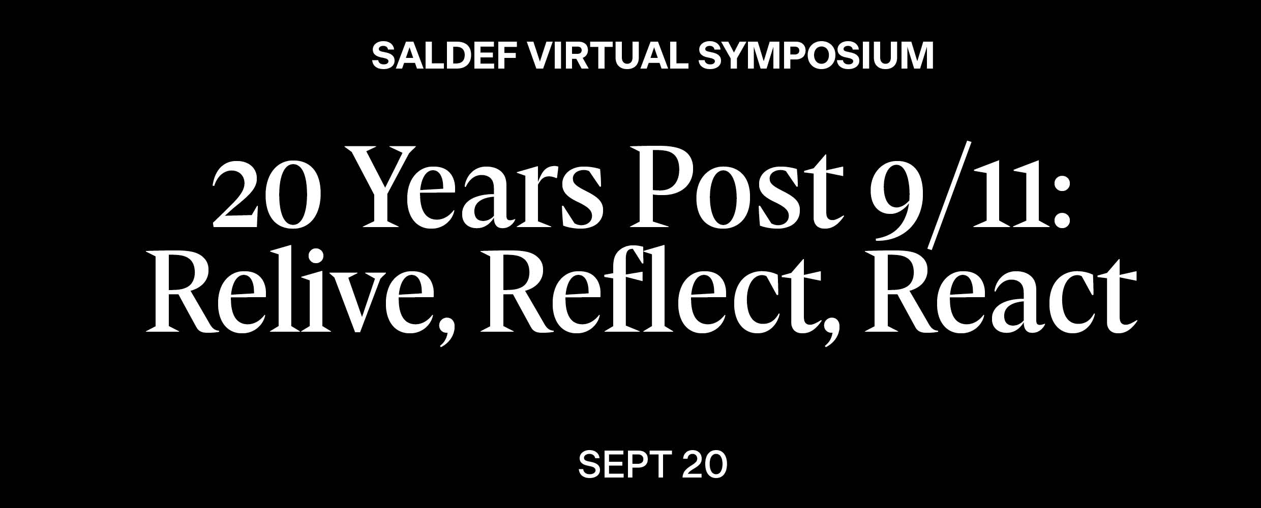 20 Years Post 9/11: Relive, Reflect, React Virtual Symposium