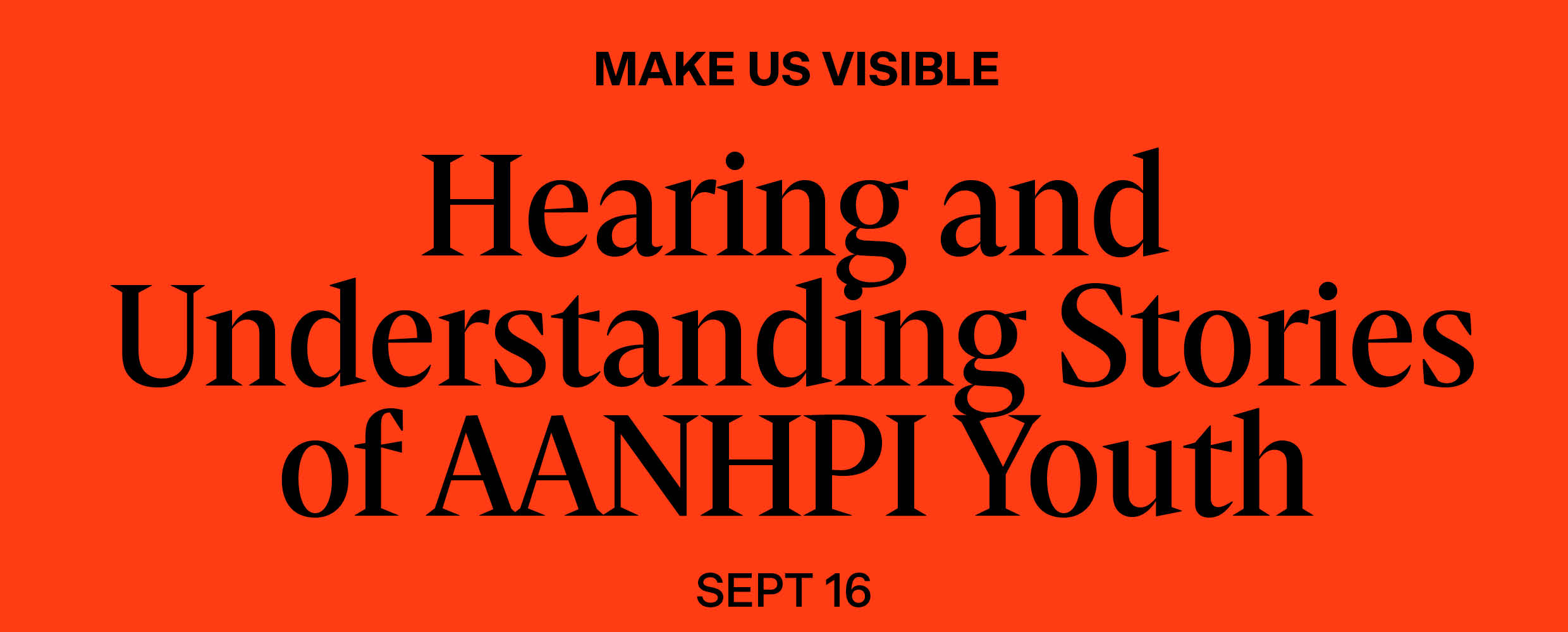 Make Us Visible: Hearing and Understanding the Stories of AAPI Youth