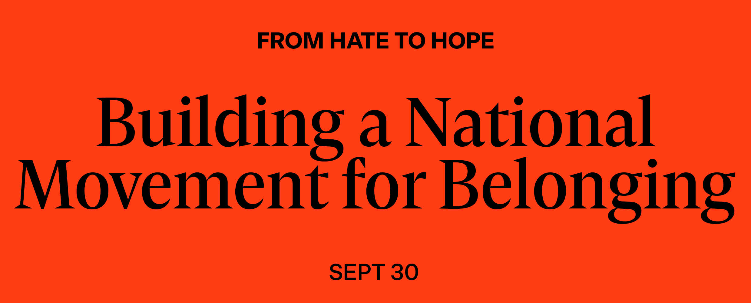 From Hate to Hope: Building a National Movement for Belonging