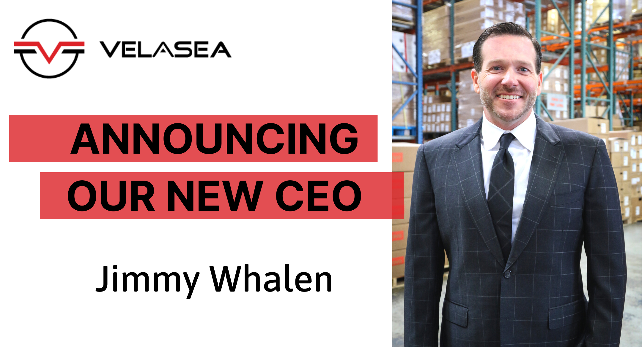 Jimmy Whalen Appointed New CEO of Velasea, LLC