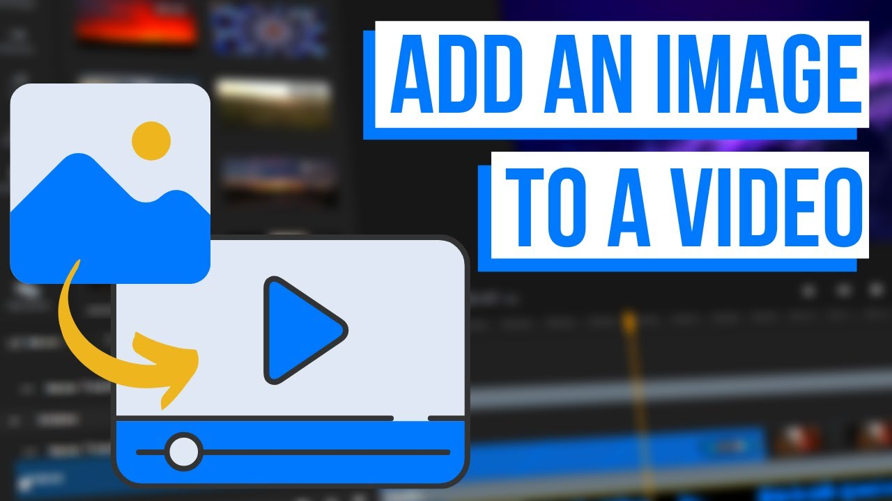How to add an image to your video: