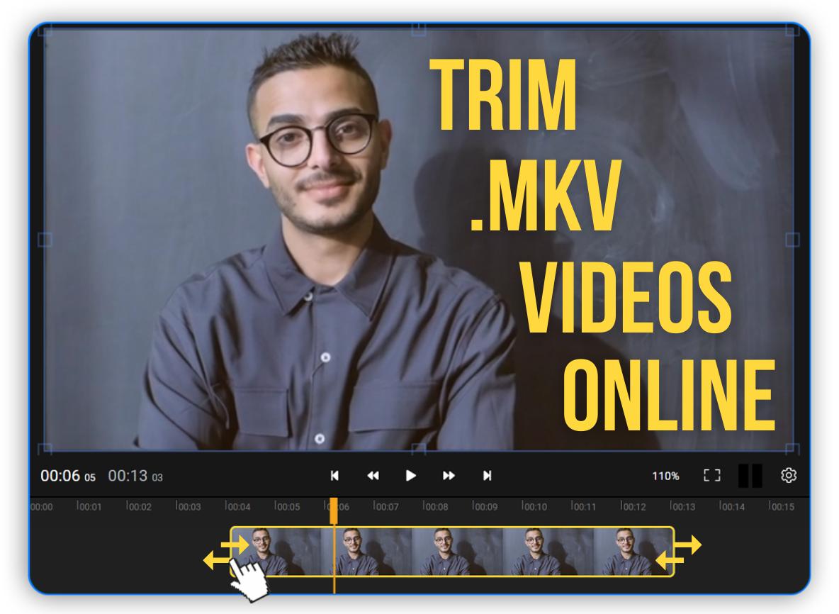 MKV Trimmer Online