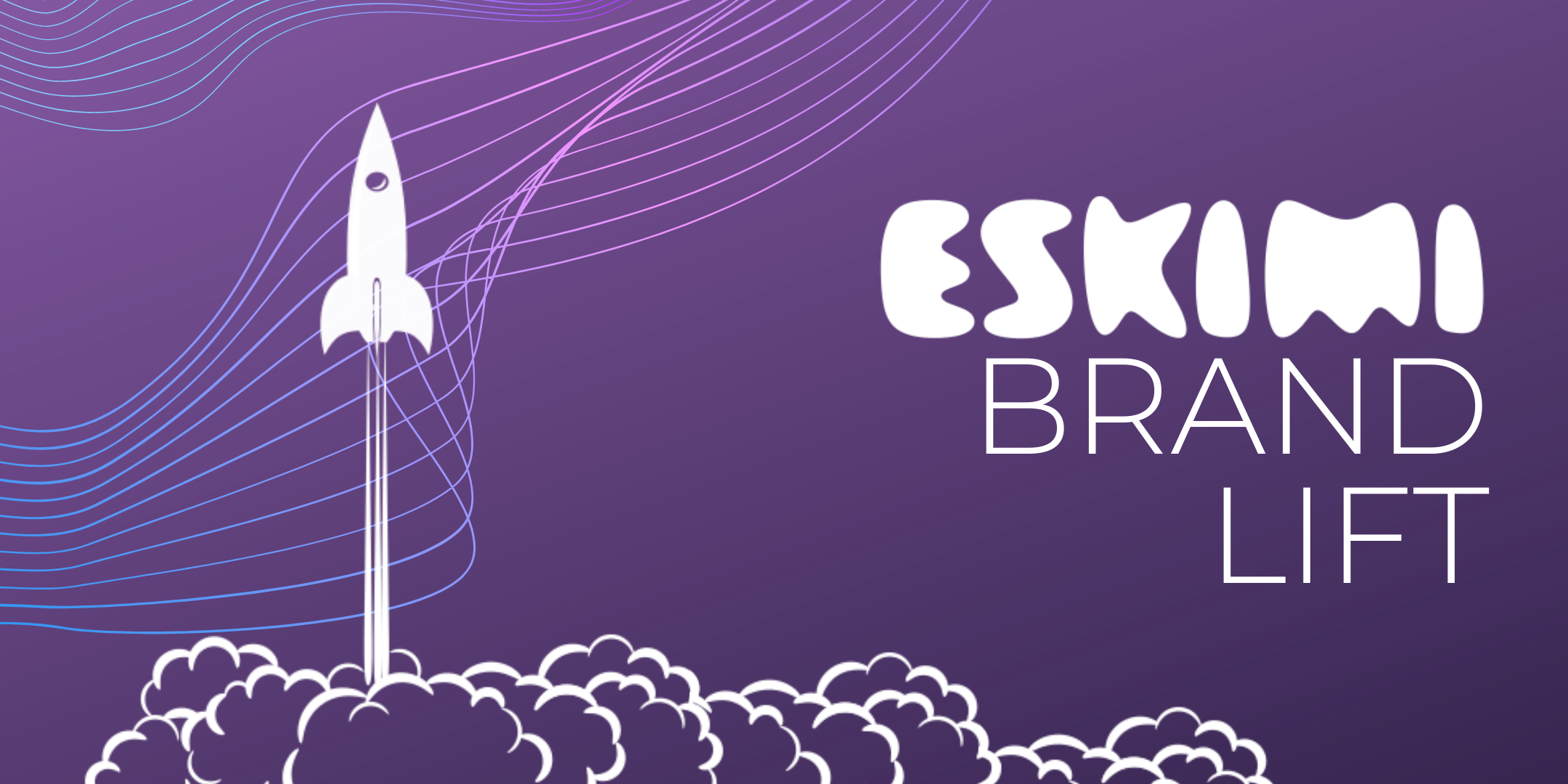 Eskimi Brand Lift Study: How Powerful Are Your Ads?