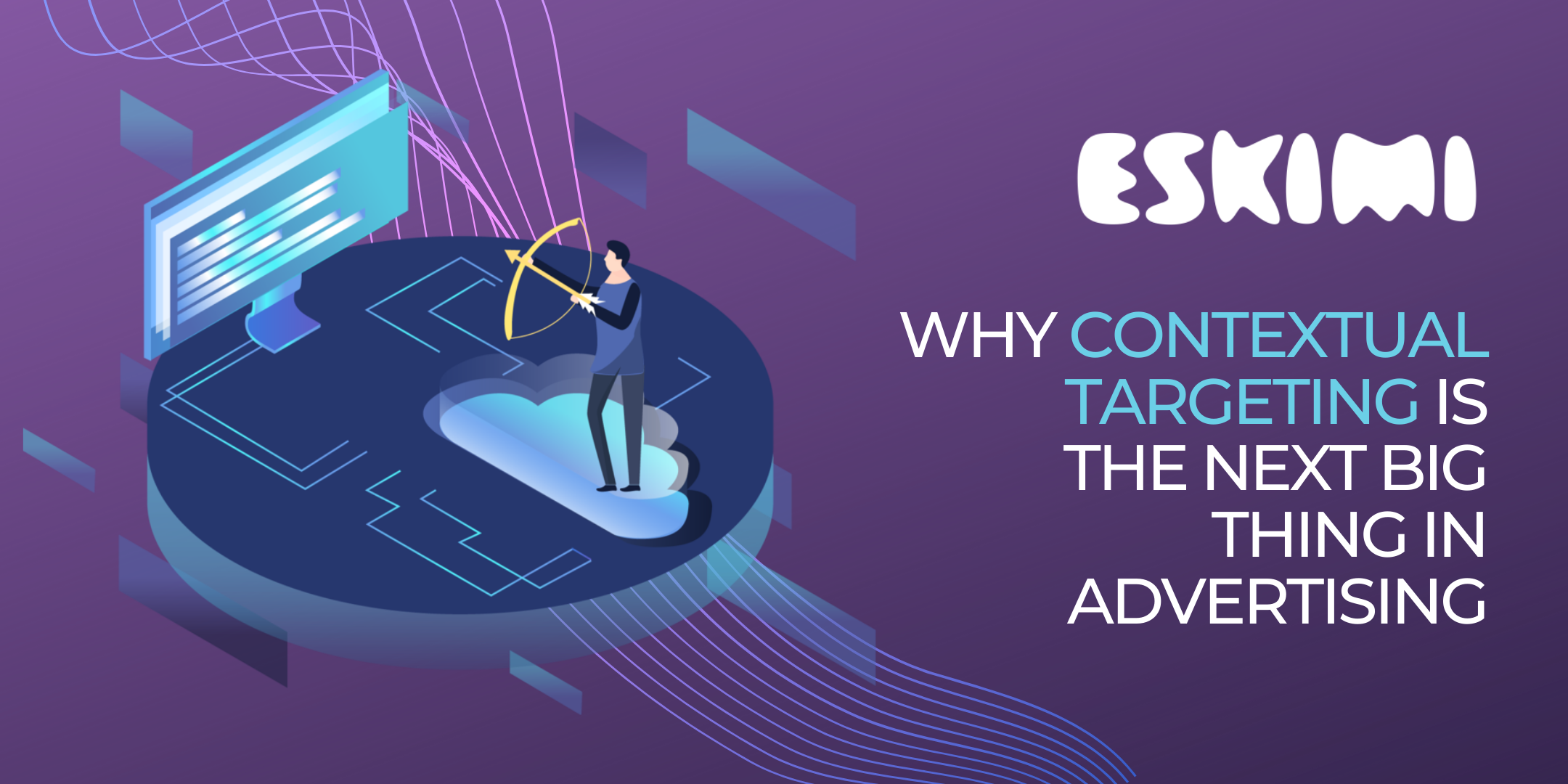 Why Contextual Targeting is the Next Big Thing in Advertising
