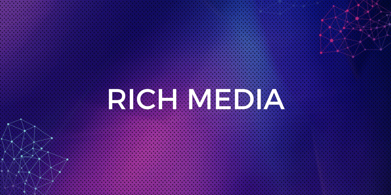 Rich Media: Why Does It Beat Marketing Records