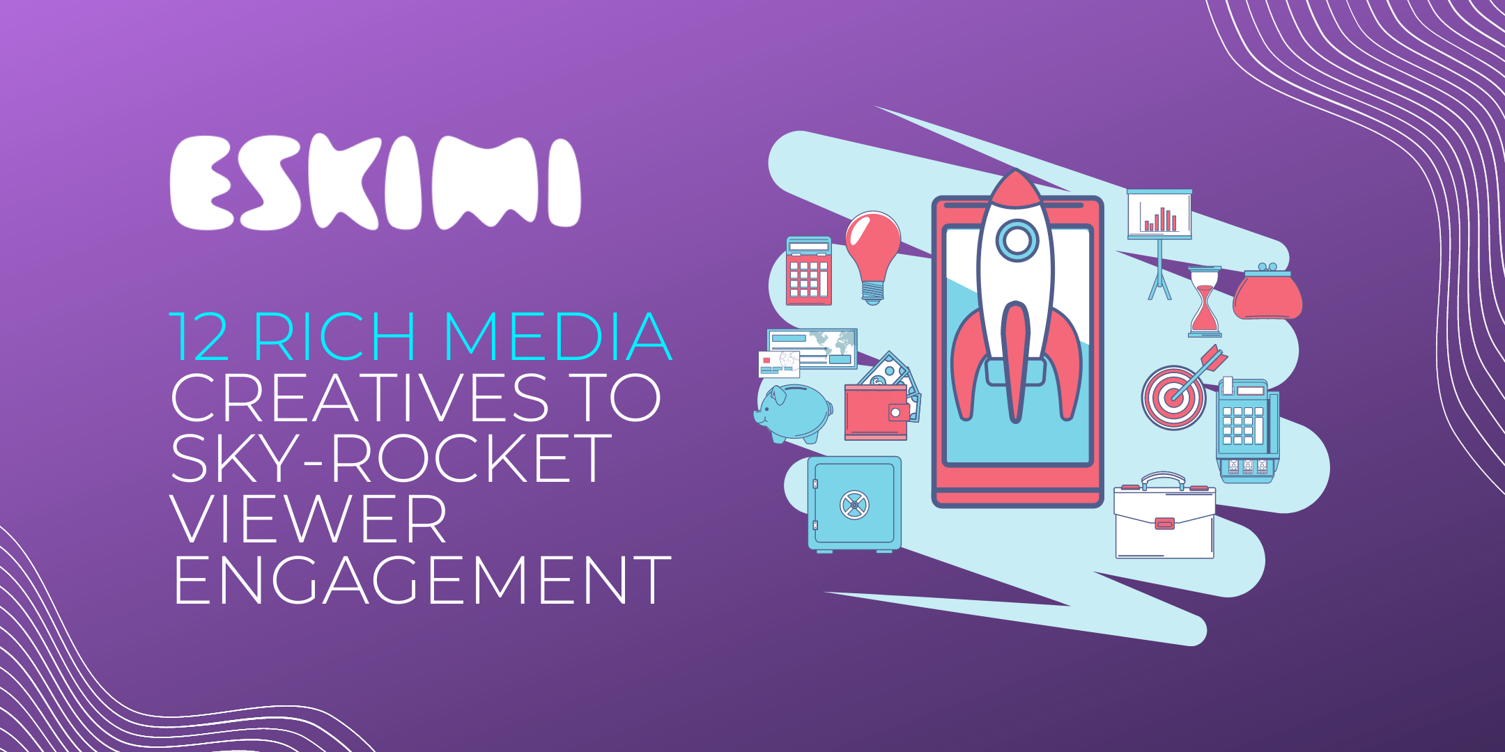 12 Rich Media Creatives to Sky-Rocket Viewer Engagement