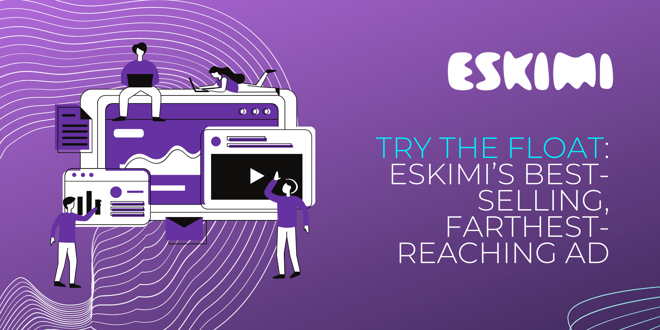 Try the Float: Eskimi's Best-Selling, Farthest-Reaching Ad
