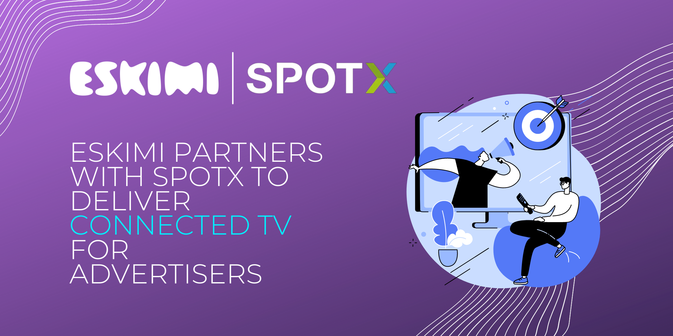 Eskimi Partners with SpotX to Deliver Connected TV for Advertisers