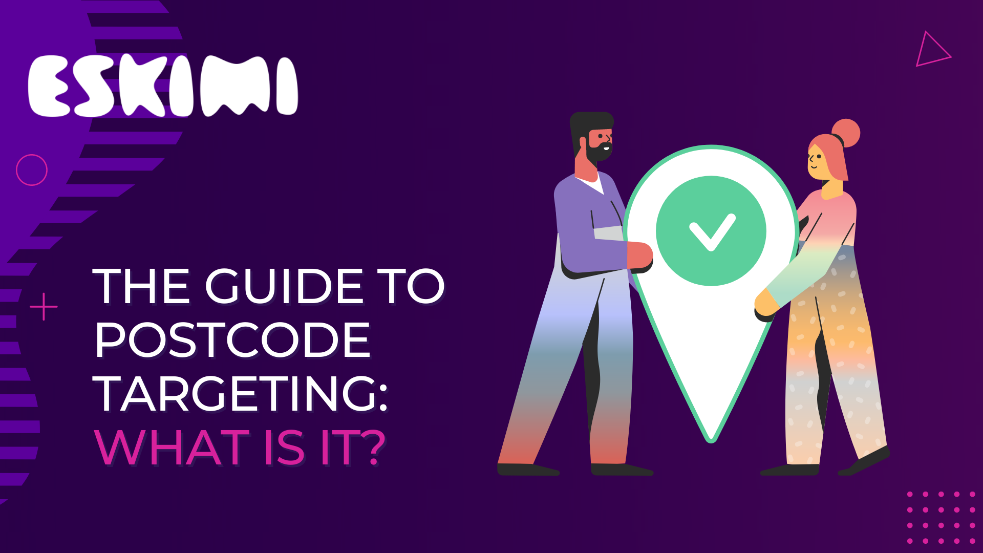 The Guide to Postcode Targeting: What Is It?