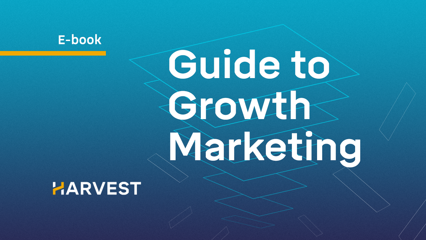 Harvest Guide to Growth Marketing E-book