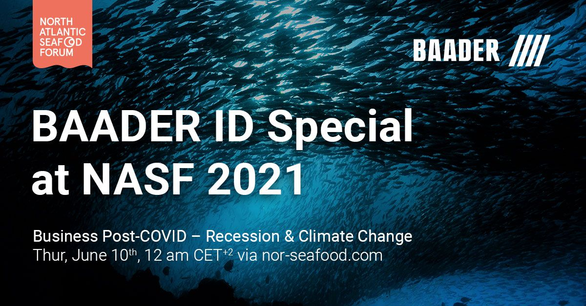 Our colleagues at BAADEREngage with BAADER ID Specialat the 2021North Atlantic Seafood Forum Digital Conference ReAct.ReThink. ReDefine.Business Post-COVID‒Recession and Climate Change