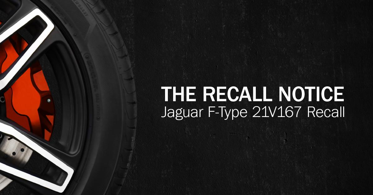 The Recall Notice: Jaguar F-Type 21V167 Recall