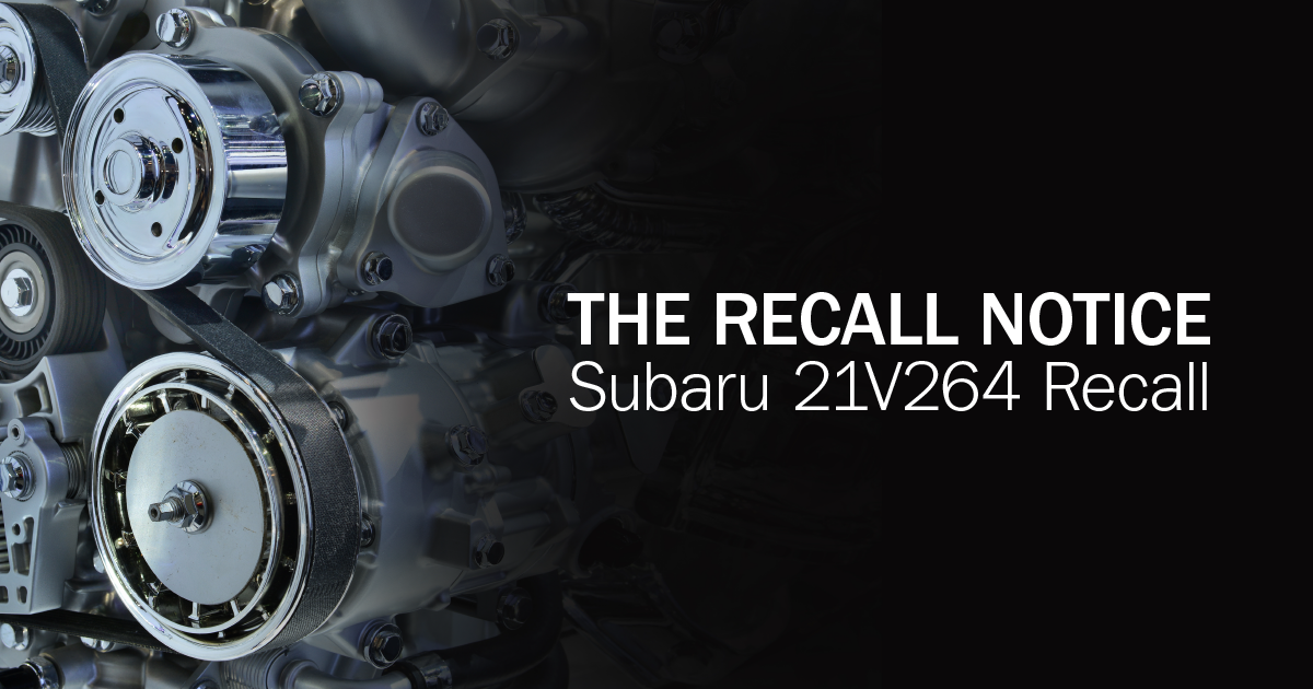 The Recall Notice: Subaru 21V264 Recall