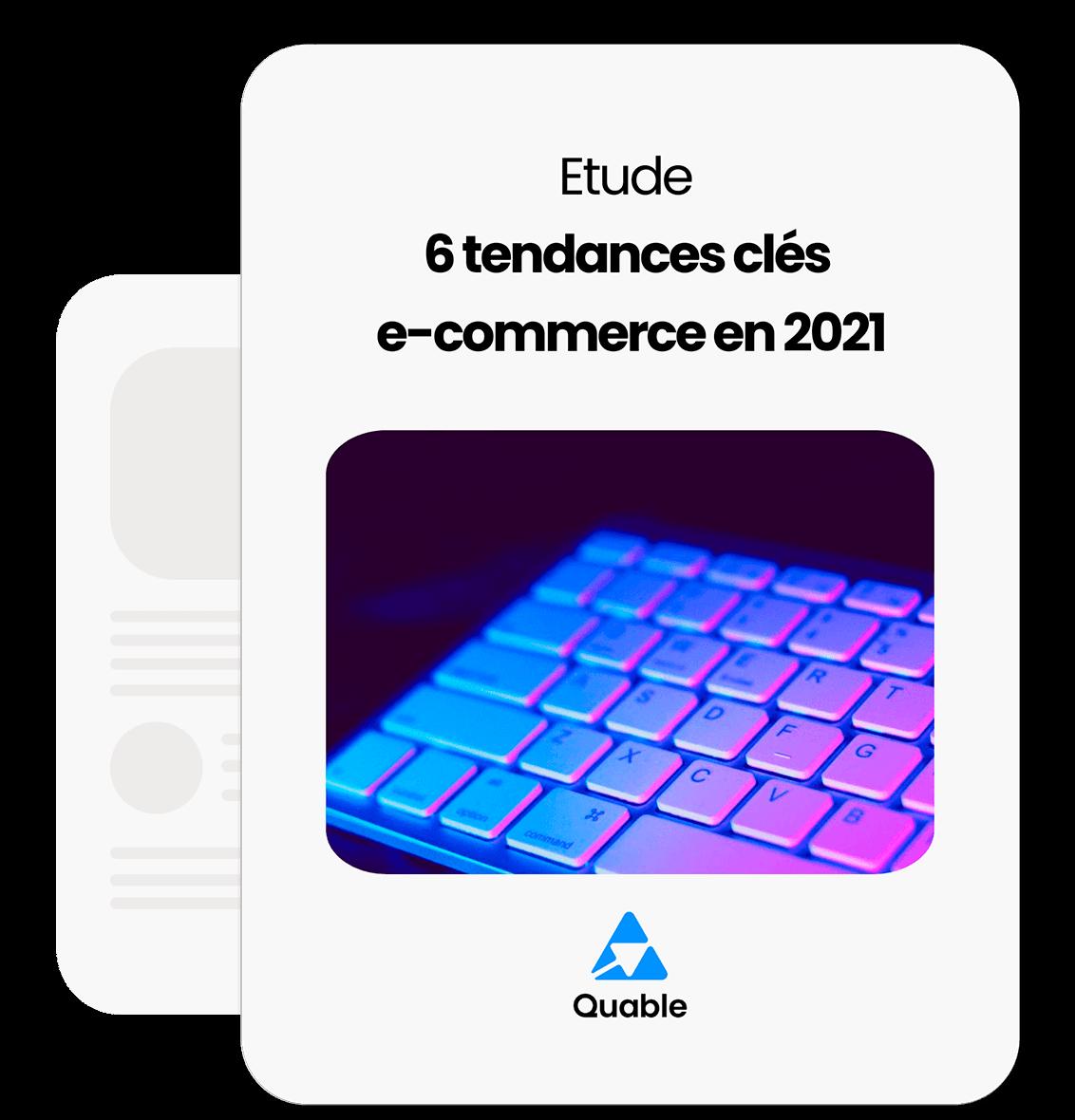 Etude : 6 tendances clés e-commerce en 2021