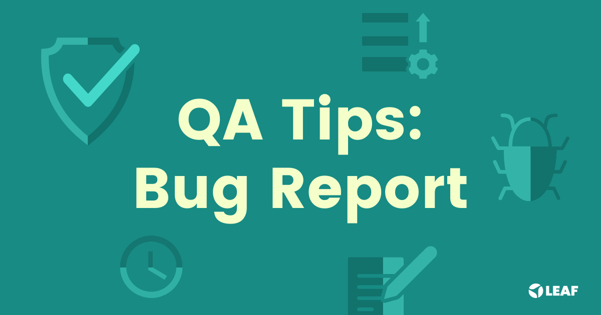 QA Best Practices: 8 Tips For Logging Bugs Quickly Yet Efficiently 🐛