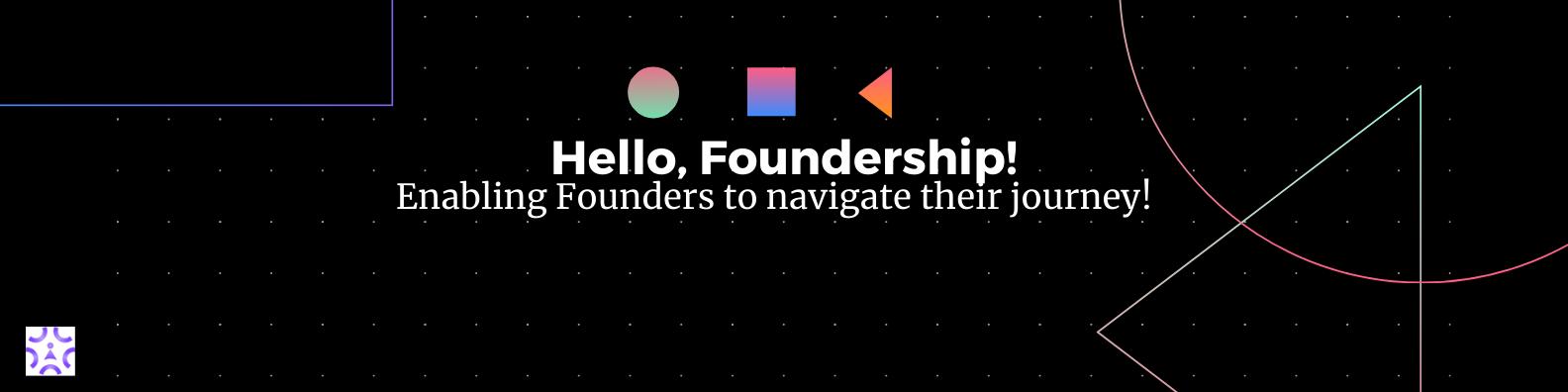 Hello Foundership!