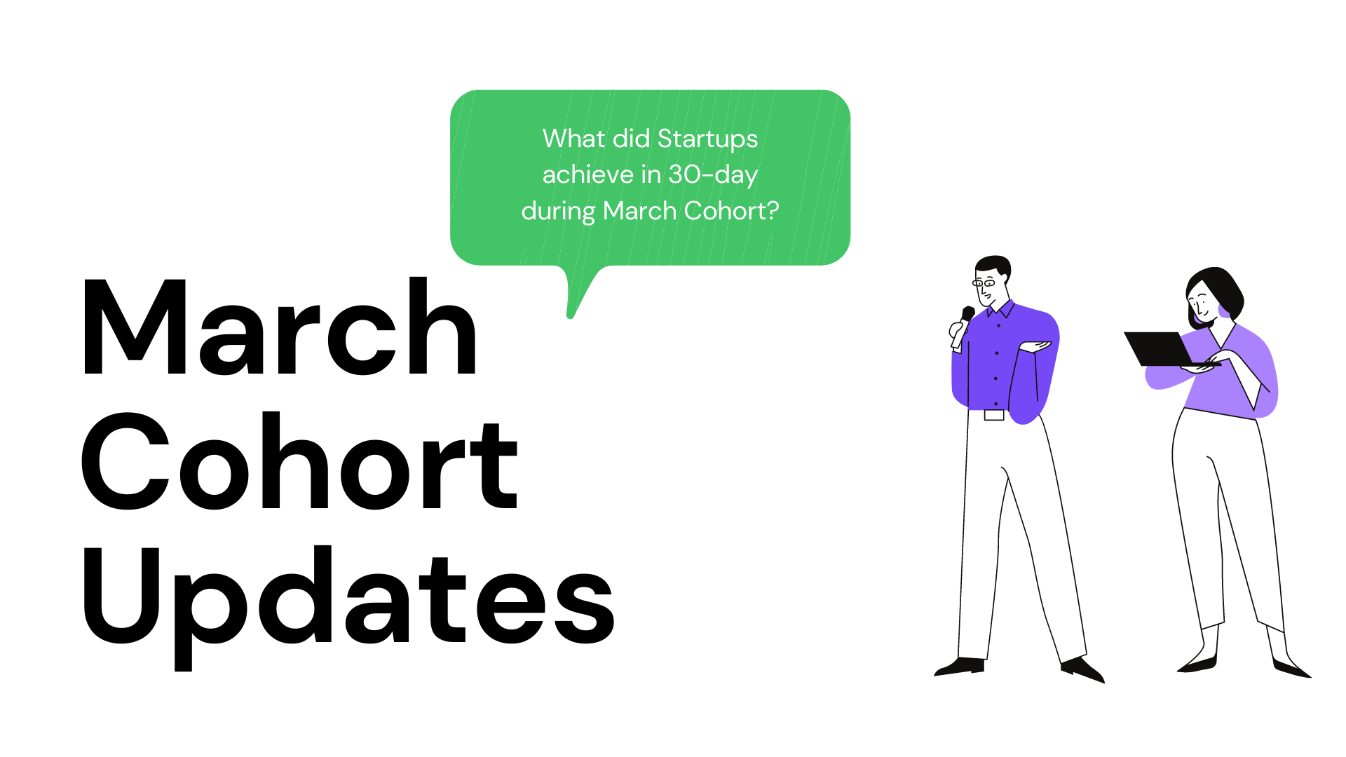 What did Startups achieve in 30-day during March Cohort?